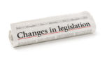 Newspaper with the headline Changes in legislation